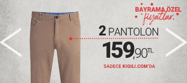 Kiğılı 2 Pantolon 159,90 TL Kampanyası
