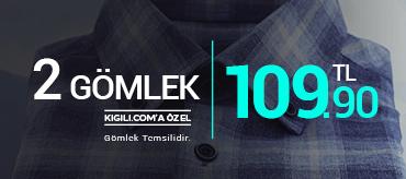 Kiğılı 2 Gömlek 109,90 TL Kampanyası