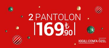 Kiğılı 2 Pantolon 169,90 TL Kampanyası