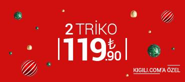 Kiğılı 2 Triko 119,90 TL Kampanyası