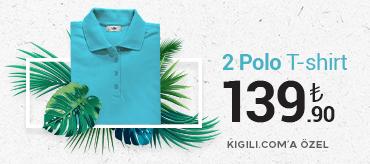 Kiğılı 2 Polo Tişört 139,90 TL Kampanyası