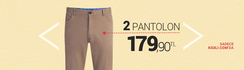 2 Pantolon 179.90 TL