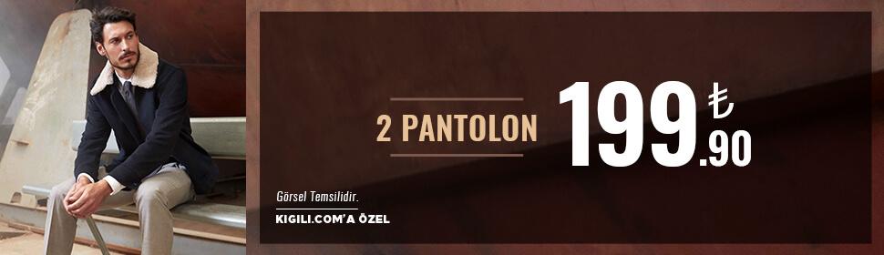 2 Pantolon 199,90 TL