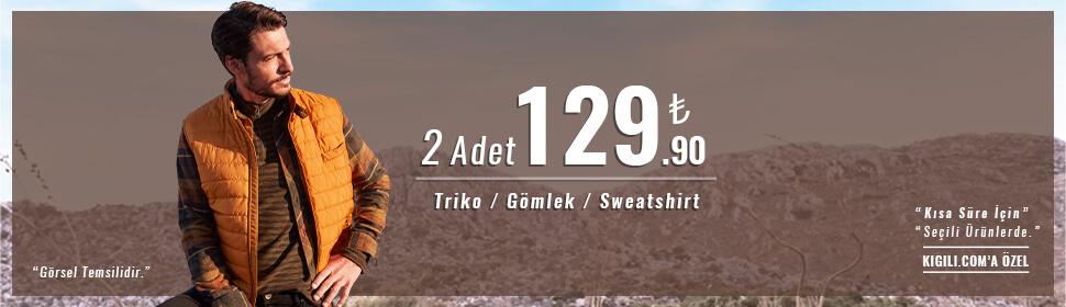 Triko + Gömlek + Sweatshirt Kampanyası